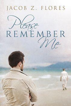 mm Please Remember Me by Jacob Z. Flores