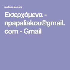 Εισερχόμενα - npapaliakou@gmail.com - Gmail