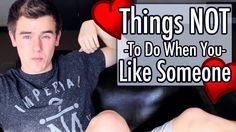 Things NOT To Do When You Like Someone * I broke many of these rules and still he married me!!