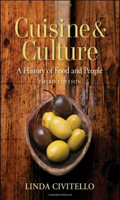 Cuisine and Culture: A History of Food and People: Linda Civitello: 9780470403716: Amazon.com: Books