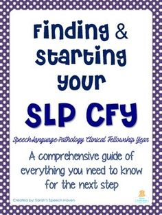 So you've been working really hard for the past 2 years of grad school....graduation is finally around the corner...you know you will need to complete a CFY....now what?! This is a comprehensive guide of EVERYTHING you need to know for the next step as a new SLP! A must for any speech language pathologists starting their clinical fellowship year! Repinned by SOS Inc. Resources pinterest.com/sostherapy/.