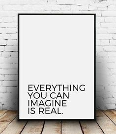 Everything You Can Imagine Is Real Imagine quote Everything quote Everything imagine poster Imagine print Motivational phrase Motivating art by homelyspace on Etsy https://www.etsy.com/au/listing/521799088/everything-you-can-imagine-is-real
