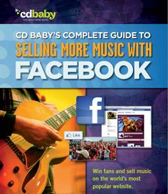 CD Baby's complete guide to selling more music with Facebook. PDF