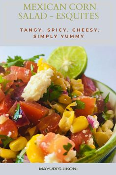 Warm Mexican Corn Salad, also known as Esquites is a tangy and spicy salad that I love to have not as a side dish but as a light delicious meal. What I like about this salad that it is versatile in several ways. Enjoy it warm or cold. #sweetcorn #salad #cheese #easyrecipe #lighmeal