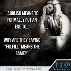 """Not the same at all.""""""""Do not think that I have come to abolish the Law or the Prophets; I have not come to abolish them but to fulfill them."""" Matt 5:17"""
