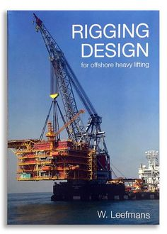 Rigging Design for Offshore Heavy Lifting Mechanical Engineering, Civil Engineering, Oil Platform, Drilling Rig, Training Materials, Heavy Machinery, Heavy Truck, Rigs, Crane