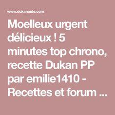 Moelleux urgent délicieux! 5 minutes top chrono, recette Dukan PP par emilie1410 - Recettes et forum Dukan pour le Régime Dukan