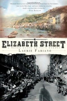 Elizabeth Street - about italian immigrants to NYC in early 1900s