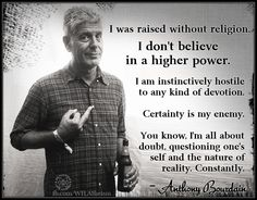 How lucky he was to be raised in a religiously ambivalent home. Yet another reason to love Chef Bourdain.