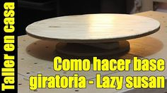 #67 Base giratoria - Lazy Susan - YouTube