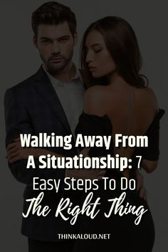 Walking away from a situationship is always hard. You easily find yourself in one, but when it's time to do the right thing, it's not as easy to leave the relationship that's not making you happy.