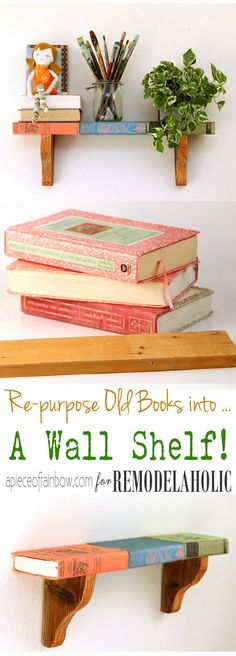 "Brilliant idea to repurpose old books! Make them into an easy ""book"" shelf for your wall -- and the tutorial includes free templates to print your own vintage book covers and make your own simple wood corbels."