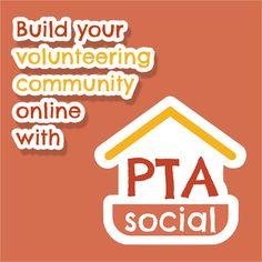 Build your volunteering community online with PTAsocial http://www.ptasocial.com