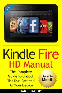 Kindle Fire HD User Manual: The Complete User Guide With Instructions, Tutorial to Unlock The True Potential of Your Device in 30 Minutes  by Jake Jacobs ($1.20) http://www.amazon.com/exec/obidos/ASIN/B00BD2XFU6/hpb2-20/ASIN/B00BD2XFU6 It is too hard to find the answers you are looking for without reading through the whole thing. - The manual was very helpful in explaining all the features of the Kindle HD Fire. - This was informative and very easy to understand.
