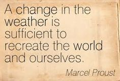 A change in the weather Weather Quotes, Marcel Proust, About Uk, Positivity, Change, Positive Thoughts, Words, Sustainability, Instagram Posts
