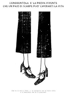 Cenerentola è la prova vivente che un paio di scarpe può cambiarti la vita!