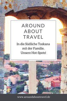 Unsere Hot-Spots für Euren Familienurlaub in die Südliche Toskana. #toskana #familienurlaub