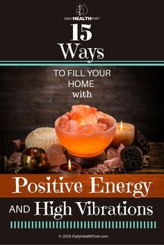 """This energy flows through your body and rules the universe around you. Different things can affect that energy by either bringing it """"down"""" or """"up"""". That's why it's so important to surround yourself with positive energy at home."""