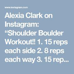 "Alexia Clark on Instagram: ""Shoulder Boulder Workout!! 1. 15 reps each side  2. 8 reps each way  3. 15 reps  4. 10 reps each  5. 15 reps each  3 ROUNDS!  #alexiaclark…"""