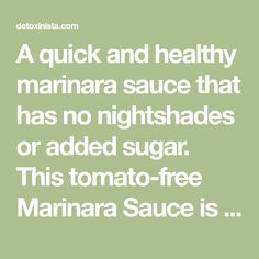 A quick and healthy marinara sauce that has no nightshades or added sugar. This tomato-free Marinara Sauce is also vegan and paleo-friendly!