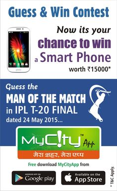 "Guess & Win Contest !! Guess ""Man Of The Match"" in IPL T-20 2015 & win Smart Phone."