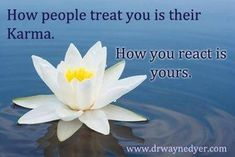 How people treat you is their karma. How you react is your karma. (I know nothing about the website it was on, but I love the quote! Inspirational Thoughts, Positive Thoughts, Inspiring Quotes, Random Thoughts, Nice Thoughts, Uplifting Thoughts, Daily Thoughts, Random Acts, Positive Mind