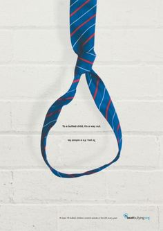 'To a bullied child, it's a way out - To you, it's a school tie.'  Anti-bullying message and perspective - tragic