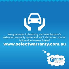 We guarantee to beat any car manufacturer's extended warranty quote- and we'll also cover you for failure due to wear & tear! Visit at http://www.selectwarranty.com.au/