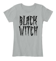 #Black #Witch, #Dark #Magic Font #Tee #Shirt #Grey #Women's T-Shirt Front #teespring #apparel, #style, #fashion