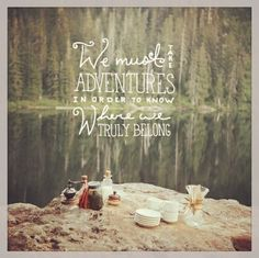 The importance of a good adventure every now and then