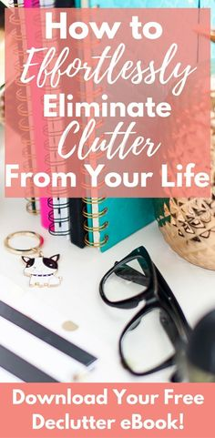 Learn how to finally eliminate clutter from your life with this free eBook Mom Decluttered | At Home With Holly