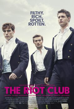 The Riot Club.  I am crazy excited for this movie for four reasons:  1) Douglas Booth (future Will Herondale) 2) Max Irons (The Host) 3) Sam Caflin (Hunger Games) 4) Holliday Grainger (Bonnie and Clyde)