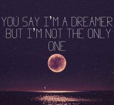 You aay im a dreamer, but im not the only one. Imagine lyrics by John Lennon Song Quotes, Music Quotes, Music Lyrics, Qoutes, Quotations, Beatles Quotes, Beatles Lyrics, Quotable Quotes, Lyric Art