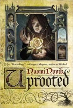 """Uprooted by Naomi Novik. Ooh! Novik ... Come to me my pretty... Book . From article: """"fairytale retellings for adults"""" on bookbub. https://media.bookbub.com/blog/2016/02/25/fairy-tale-retellings/"""