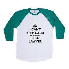 I Can't Keep Calm I'm Going To Be A Lawyer Law Lawyers Court Courts Judge Job Jobs Career Careers Profession Unisex Adult T Shirt SGAL4 Baseball Longsleeve Tee
