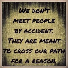 So try to learn a lesson from everyone you meet in life.