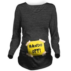 Hands Off! Sign Long Sleeve Maternity T-Shirt