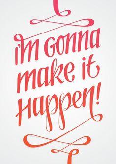 I'm gonna make it happen! by Marco van Zomeren, via Behance | #Motivational Quote
