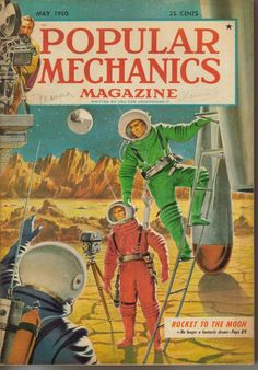 1950 Popular Mechanics magazine cover - Rocket to the Moon Science Magazine, Pulp Magazine, Magazine Covers, Magazine Art, Popular Mechanics, Sci Fi Books, Comic Books, Science Fiction Kunst, Sci Fi Comics