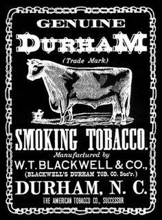 An old advertising label for Bull Durham smoking tobacco. Durham North Carolina, North Carolina Homes, Vintage Labels, Vintage Ads, Vintage Black, Vape Design, Bull Durham, Tobacco Industry, Up In Smoke