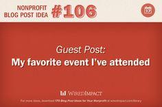 Nonprofit Guest Blog Post Idea No. 106: My Favorite Event I've Attended #eventpromotion