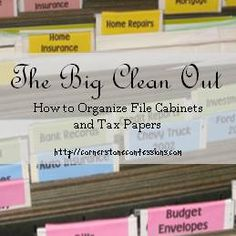 The Big Clean Out: File Cabinets and Tax Papers Tips for organizing your file cabinet and tax papers including detailed file folder ideas and when to discard/keep old papers.