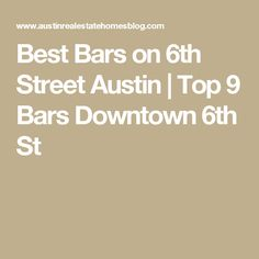 Best Bars on 6th Street Austin | Top 9 Bars Downtown 6th St