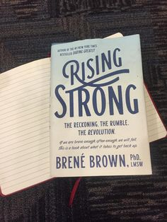 Rising Strong by Brene Brown -- this book messed with me in such a good way!