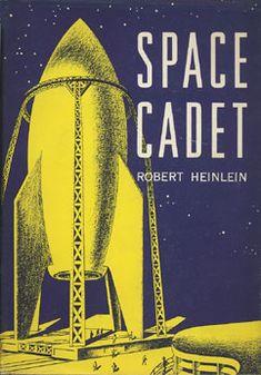 "SPACE CADETt (JF, 1948) © Robert HEINLEIN (Author. USA, 1907-1988) ""[Considered]…"