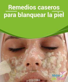Remedios caseros para blanquear la piel  Si no tienes tiempo para realizarte tratamientos faciales, aprovecha mientras duermes para que los remedios actúen y retíralos con abundante agua a la mañana siguiente