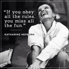 Funny Quotes colour, fun, katharine hepburn, life, quote - image on Favim Best Quotes For Everyday: Funny Pictures Christmas Kids Quotes Sayings S Great Quotes, Quotes To Live By, Me Quotes, Inspirational Quotes, Jealousy Quotes, Drake Quotes, Daily Quotes, Wisdom Quotes, Motivational Quotes