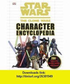 Star Wars Clone Wars Character Encyclopedia [Hardcover] JASON FRY ,   ,  , ASIN: B003WZ2HR4 , tutorials , pdf , ebook , torrent , downloads , rapidshare , filesonic , hotfile , megaupload , fileserve