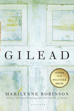 2005 Pulitzer Prize | Fiction –GILEAD by Marilynne Robinson http://catalog.vapld.info/ipac20/ipac.jsp?index=ISBNEX&term=9780312424404