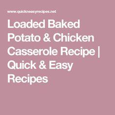 Loaded Baked Potato & Chicken Casserole Recipe | Quick & Easy Recipes